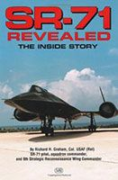 SR-71 Revealed: The Untold Story Richard Graham
