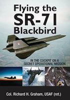 Flying the SR-71 Blackbird: on a Secret Operational Mission: On a Secret Operational Mission